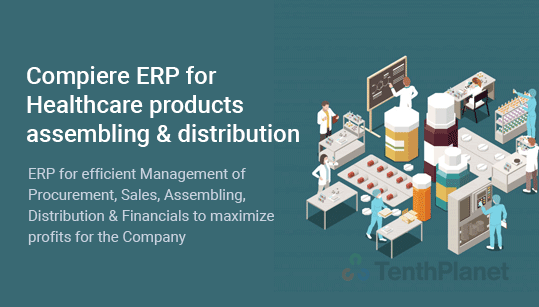 TenthPlanet-ERP-solution-compiere-erp-for-healthcare-products-assembling-and-distribution