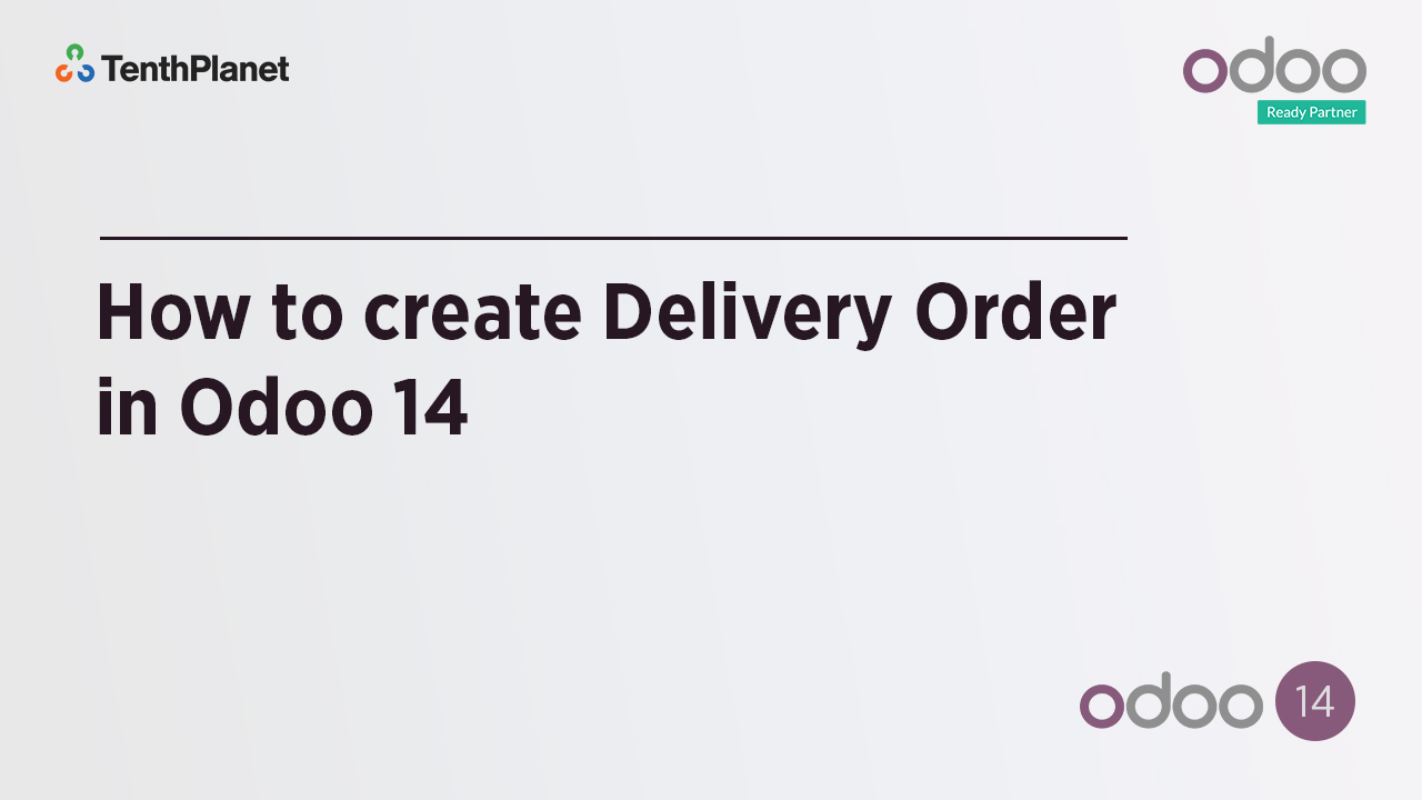 TenthPlanet-Odoo-ERP-Video-Banner-How to Create Delivery order in Odoo14