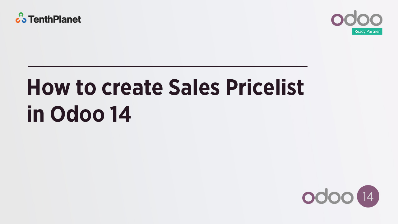 TenthPlanet-Odoo-ERP-Video-Banner-How to Create Sales Pricelist in Odoo 14