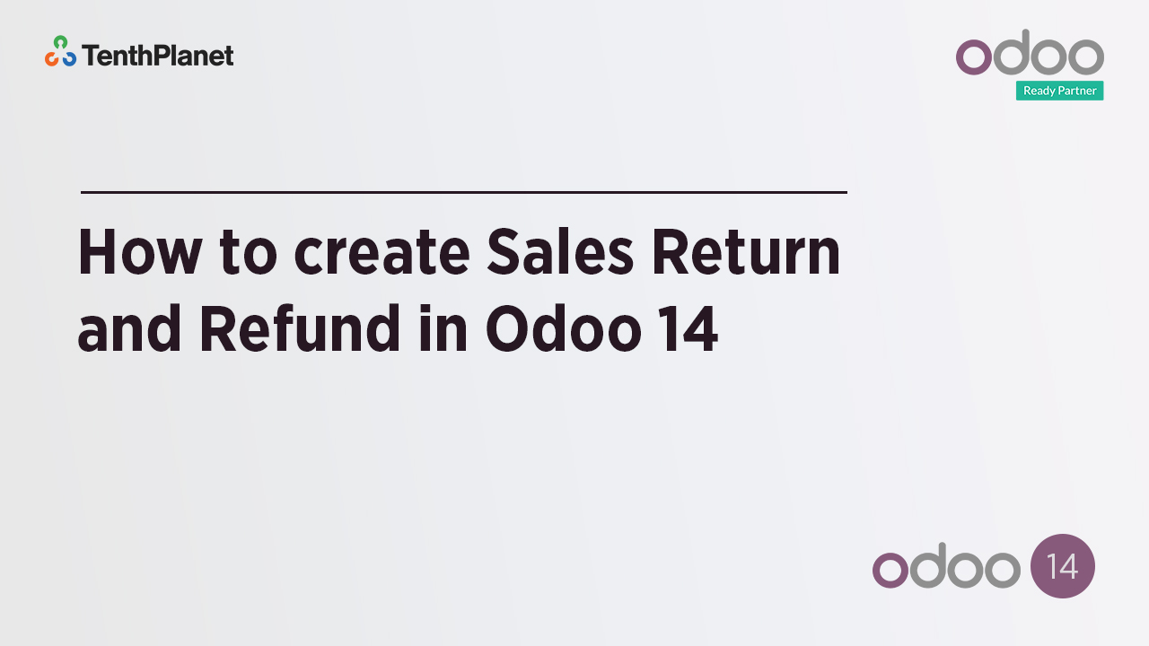TenthPlanet-Odoo-ERP-Video-Banner-How to Create Sales Return and Refund in Odoo 14
