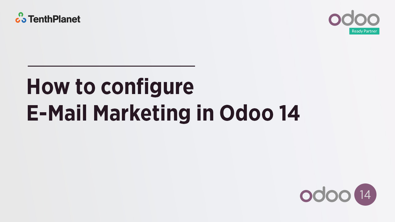 TenthPlanet-Odoo-ERP-Video-Banner-How to configure E-Mail Marketing in Odoo 14
