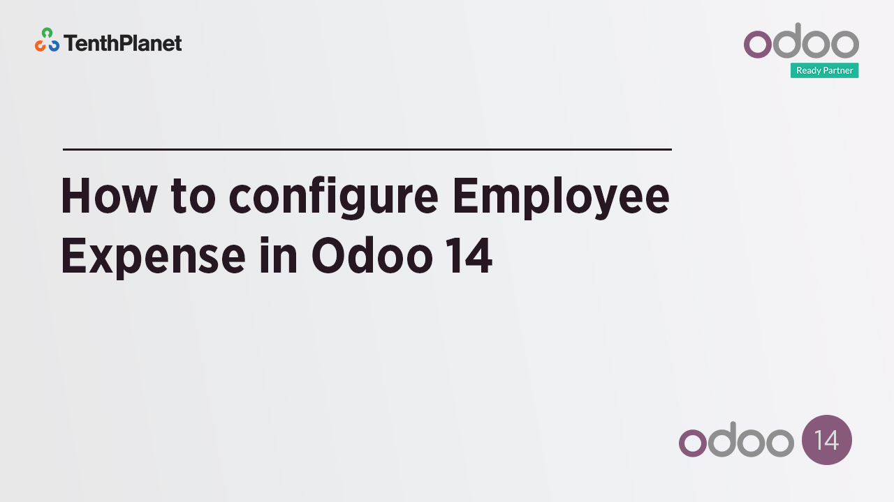 TenthPlanet-Odoo-ERP-Video-Banner-How to configure Employee Expense in Odoo 14