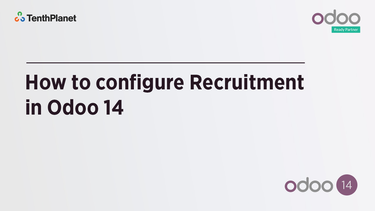 TenthPlanet-Odoo-ERP-Video-Banner-How to configure Recruitment in Odoo 14