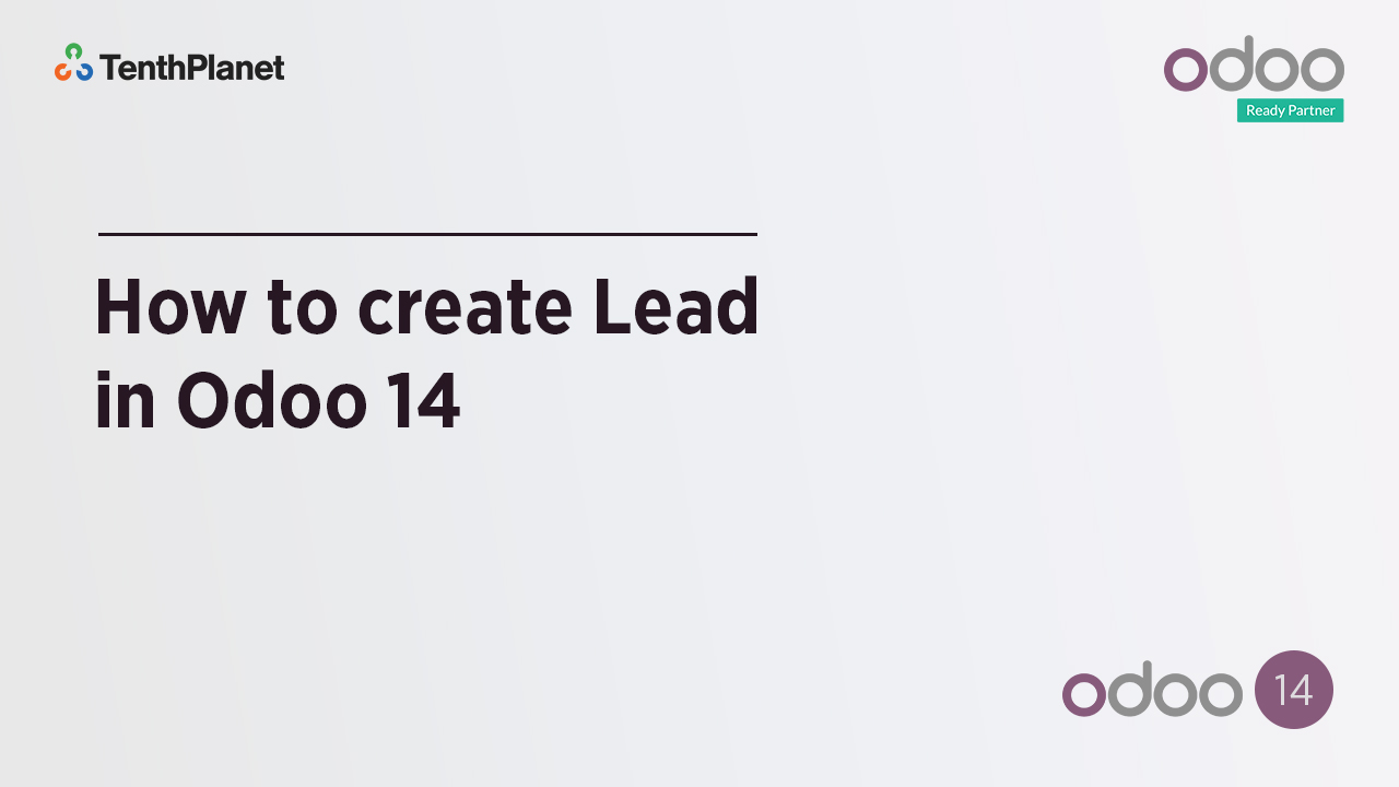TenthPlanet-Odoo-ERP-Video-Banner-How to create Lead in Odoo 14