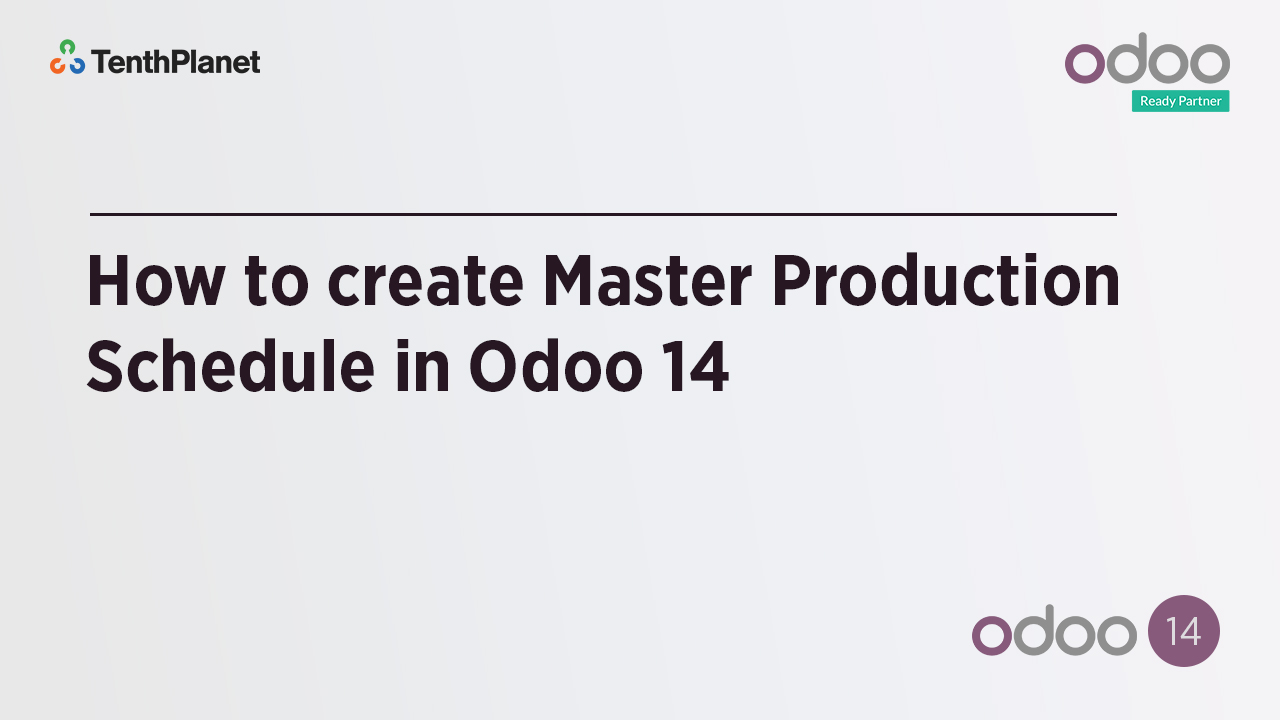 TenthPlanet-Odoo-ERP-Video-Banner-How to create Master Production Schedule in Odoo 14