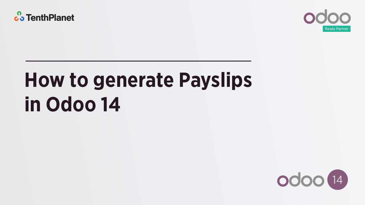 TenthPlanet-Odoo-ERP-Video-Banner-How to generate Payslips in Odoo 14