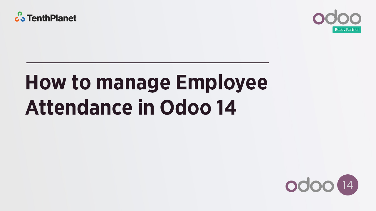 TenthPlanet-Odoo-ERP-Video-Banner-How to manage Employee Attendance in Odoo 14