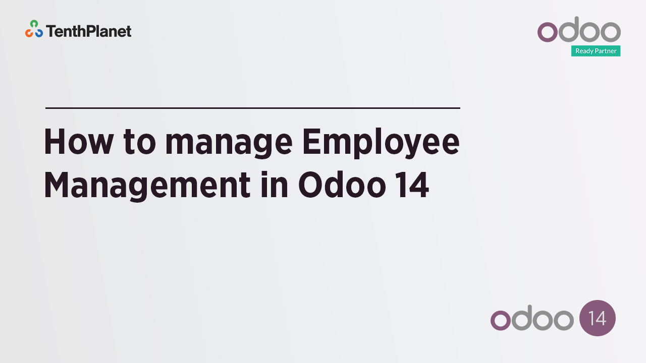 TenthPlanet-Odoo-ERP-Video-Banner-How to manage Employee Management in Odoo 14