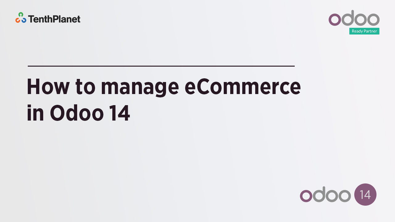 TenthPlanet-Odoo-ERP-Video-Banner-How to manage eCommerce in Odoo 14.