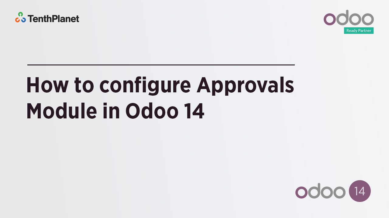 TenthPlanet-Odoo-ERP-Video-Banner-How to configure Approvals Module in Odoo 14