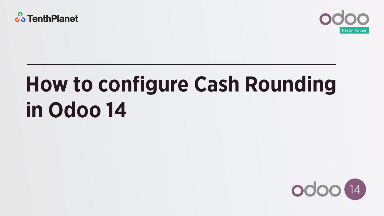 TenthPlanet-Odoo-ERP-Video-Banner-How to configure Cash Rounding in Odoo 14