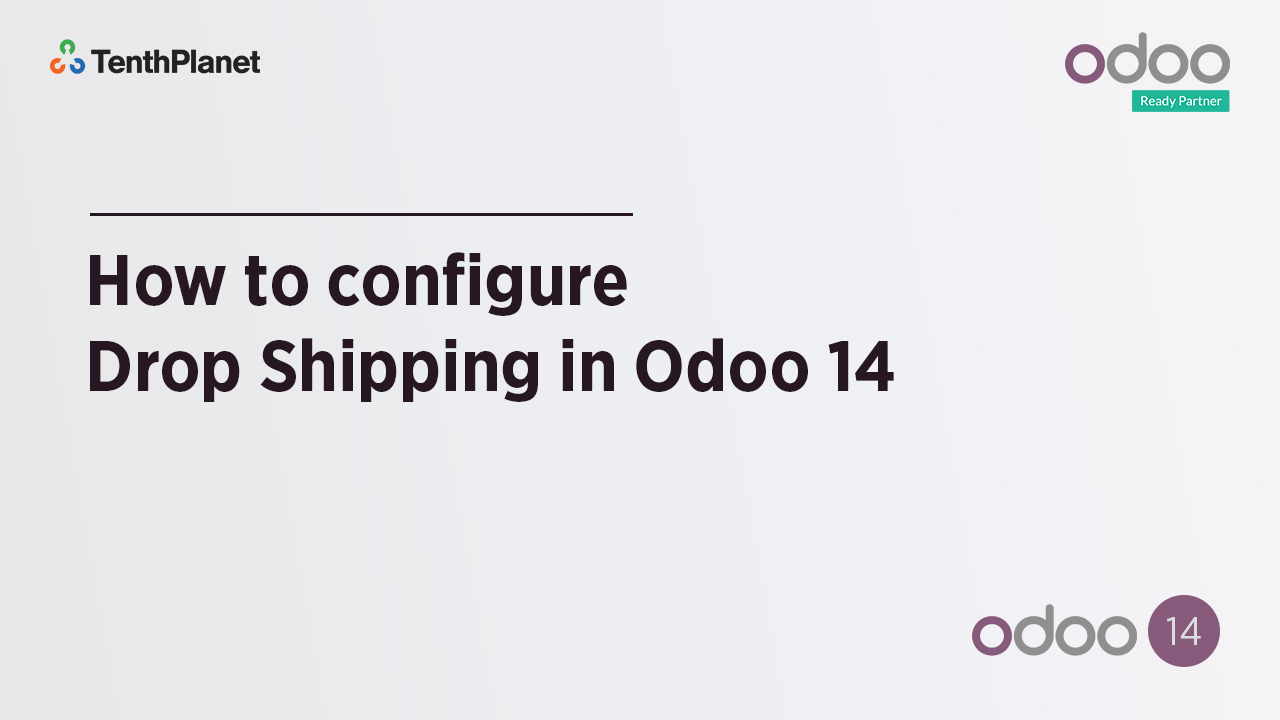 TenthPlanet-Odoo-ERP-Video-Banner-How to configure Drop Shipping in Odoo 14