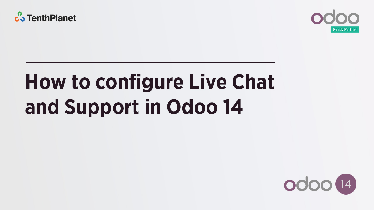 TenthPlanet-Odoo-ERP-Video-Banner-How to configure Live Chat and Support in Odoo 14