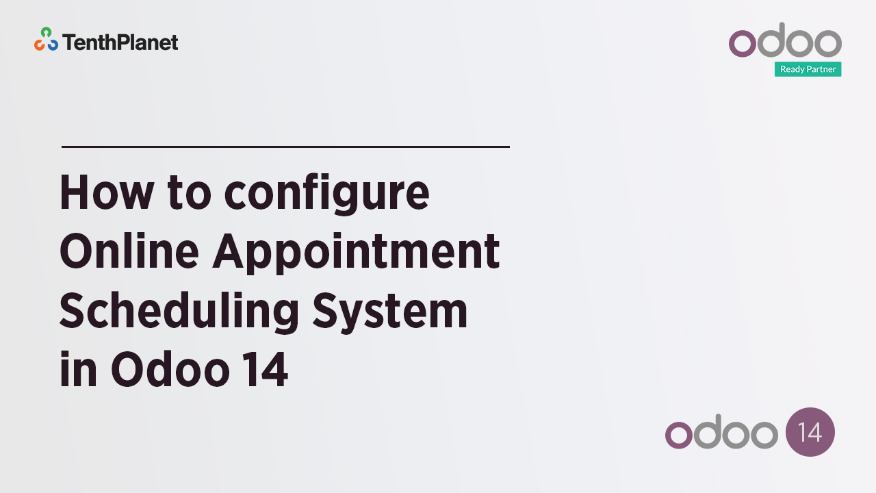 TenthPlanet-Odoo-ERP-Video-Banner-How to configure Online Appointment Scheduling System in Odoo 14