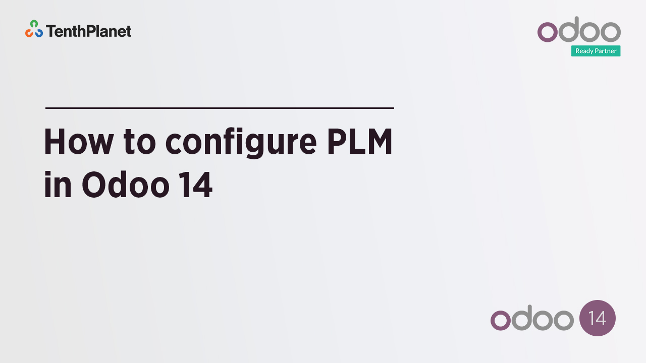 TenthPlanet-Odoo-ERP-Video-Banner-How to configure PLM in Odoo 14