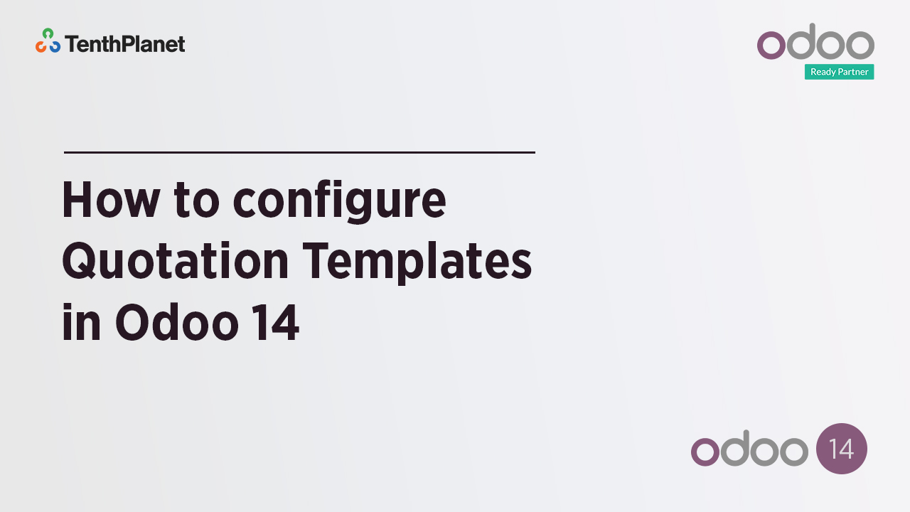 TenthPlanet-Odoo-ERP-Video-Banner-How to configure Quotation Templates in Odoo 14