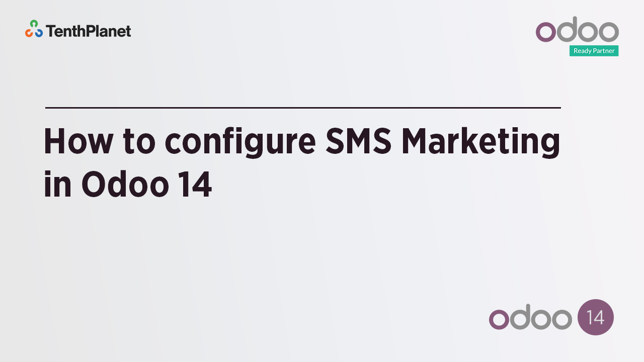 TenthPlanet-Odoo-ERP-Video-Banner-How to configure SMS Marketing in Odoo 14