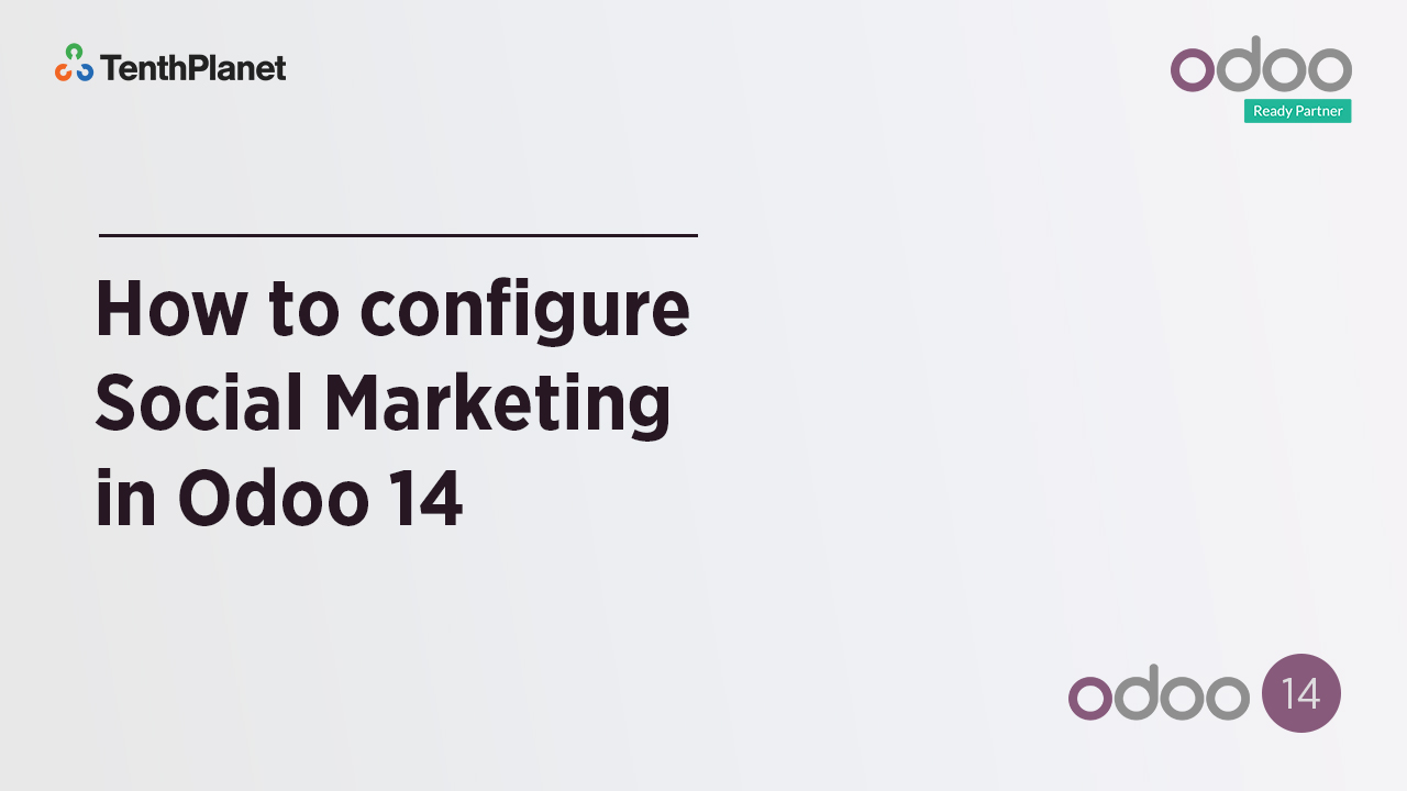 TenthPlanet-Odoo-ERP-Video-Banner-How to configure Social Marketing in Odoo 14