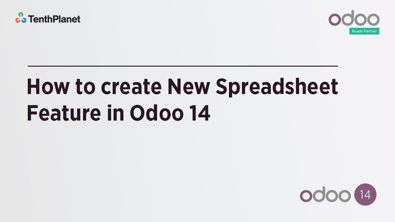 TenthPlanet-Odoo-ERP-Video-Banner-How to create New Spreadsheet Feature in Odoo 14