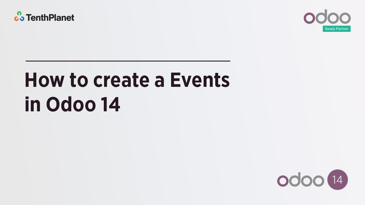 TenthPlanet-Odoo-ERP-Video-Banner-How to create a Events in Odoo 14