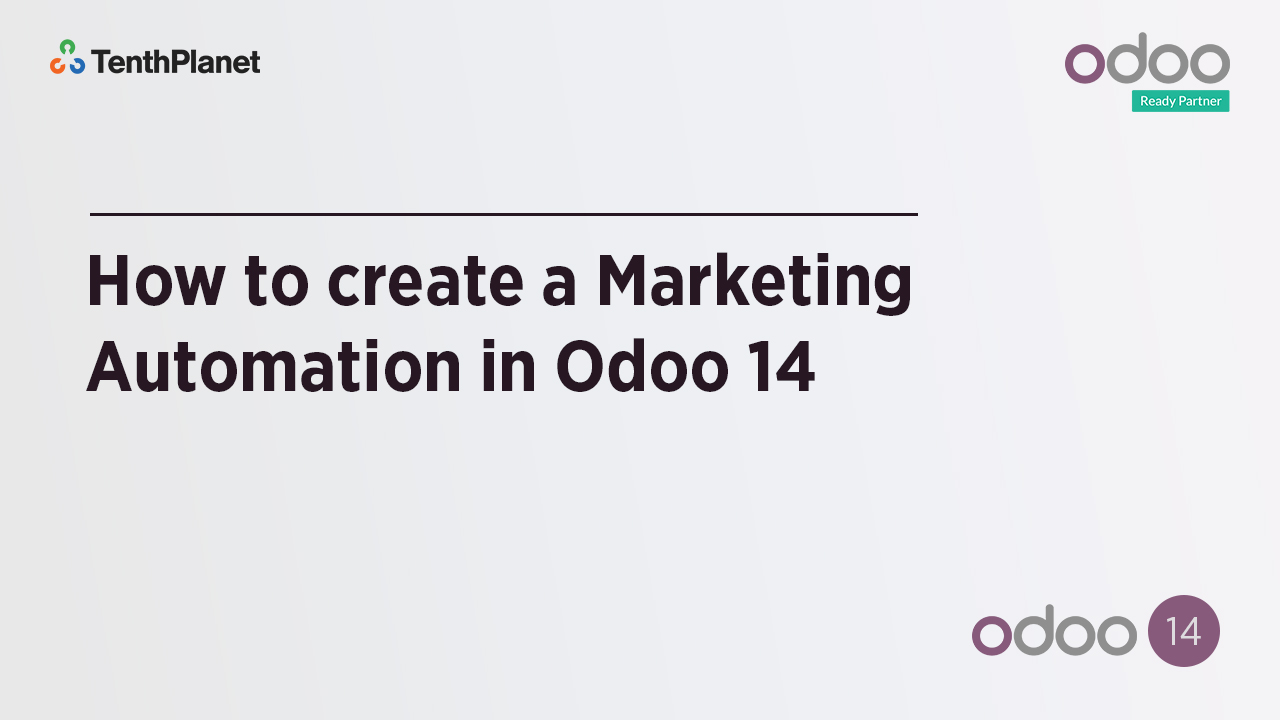 TenthPlanet-Odoo-ERP-Video-Banner-How to create a Marketing Automation in Odoo 14