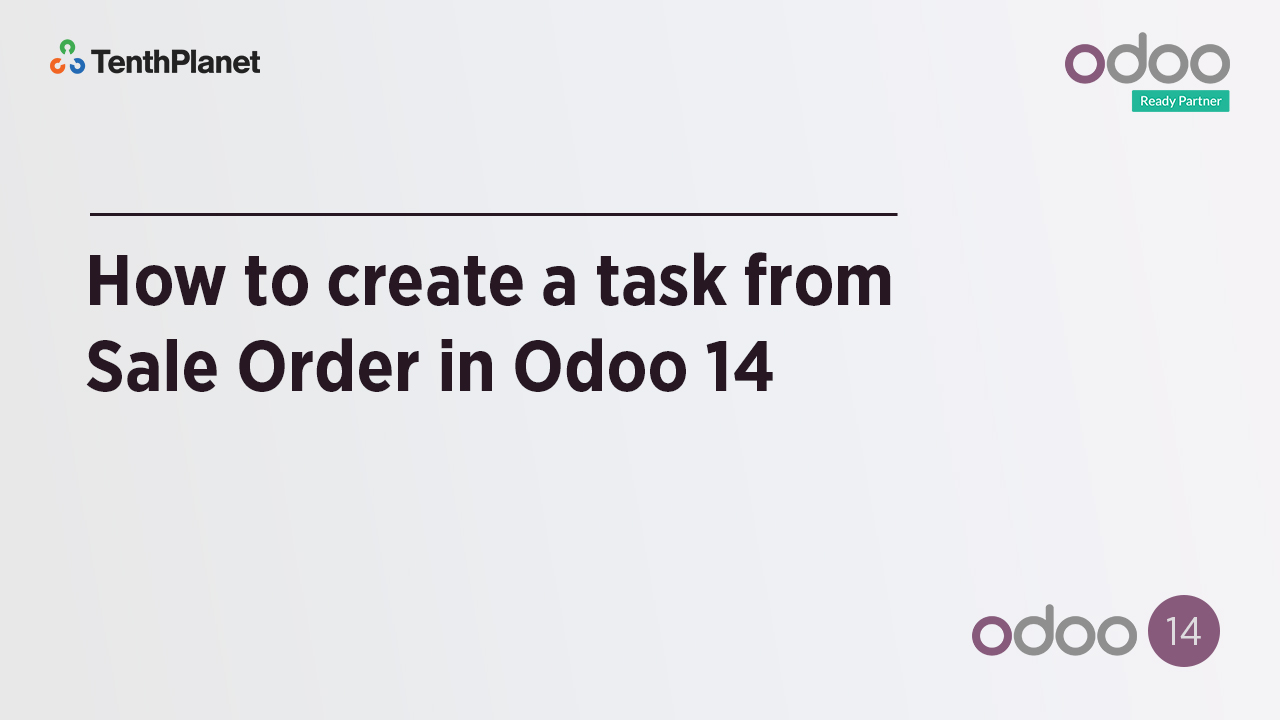 TenthPlanet-Odoo-ERP-Video-Banner-How to create a Task From Sale Order in Odoo 14