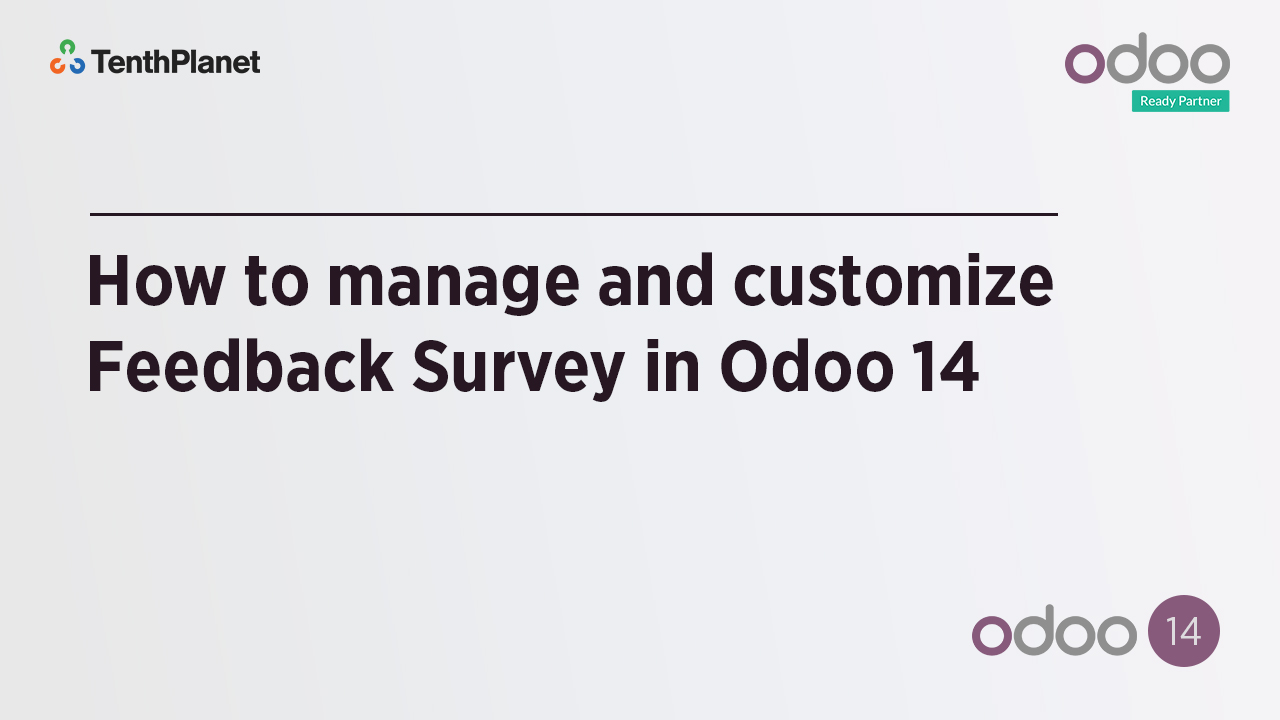 TenthPlanet-Odoo-ERP-Video-Banner-How to manage and customize Feedback Survey in Odoo 14
